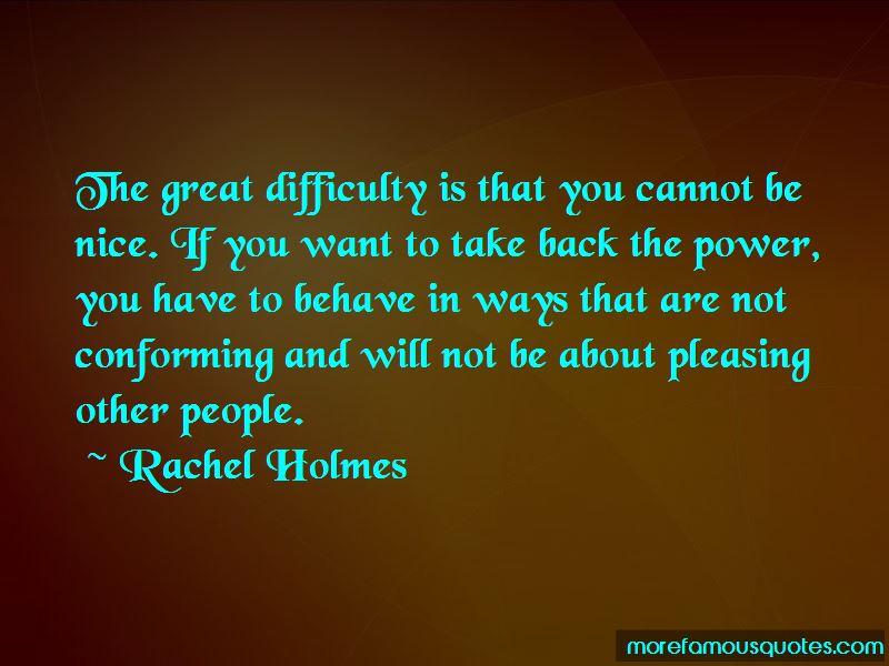 Rachel Holmes Quotes