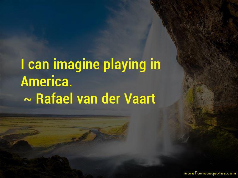 Rafael Van Der Vaart Quotes