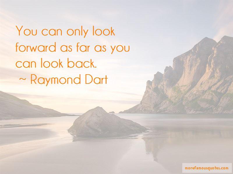 Raymond Dart Quotes Pictures 2