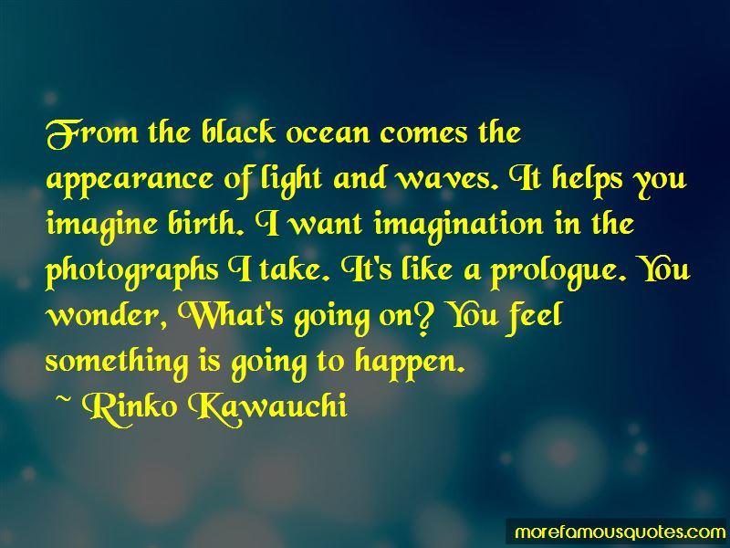Rinko Kawauchi Quotes