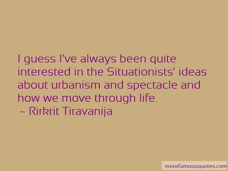 Rirkrit Tiravanija Quotes