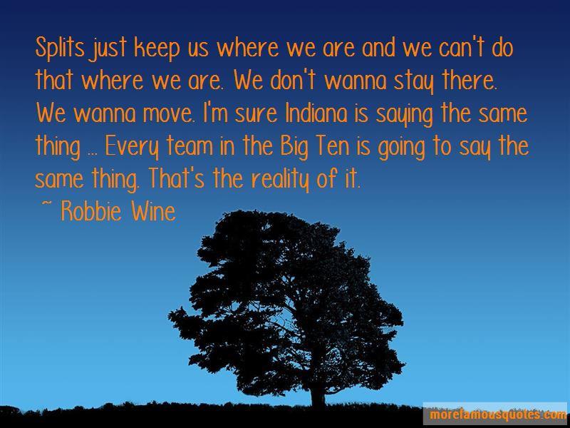 Robbie Wine Quotes