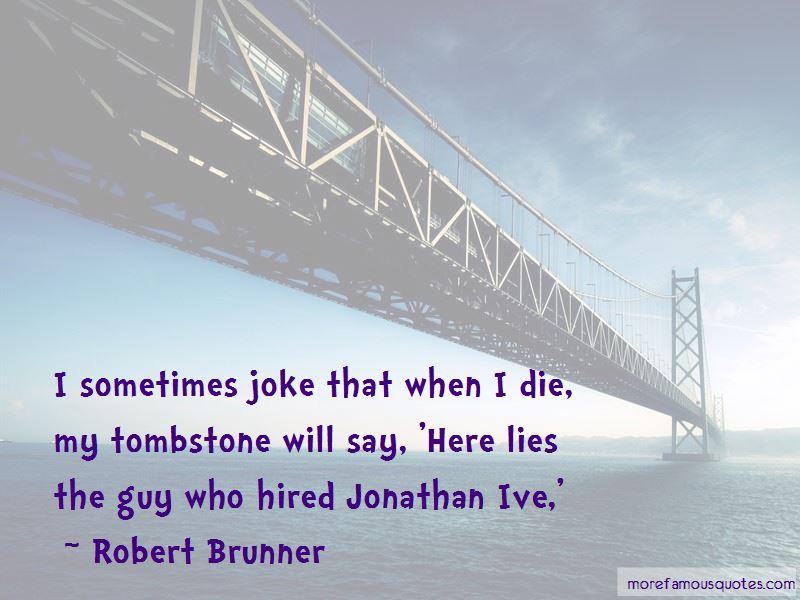 Robert Brunner Quotes Pictures 2