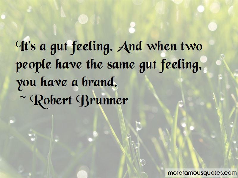Robert Brunner Quotes Pictures 3