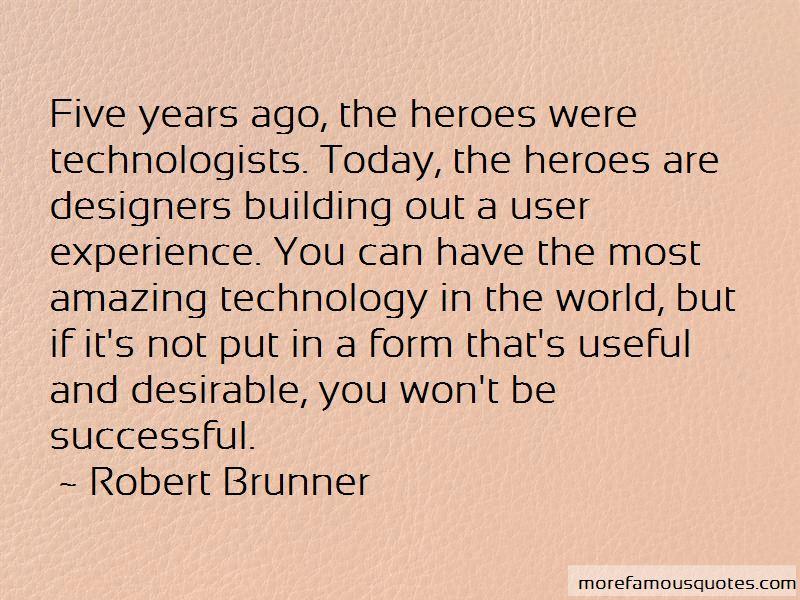 Robert Brunner Quotes