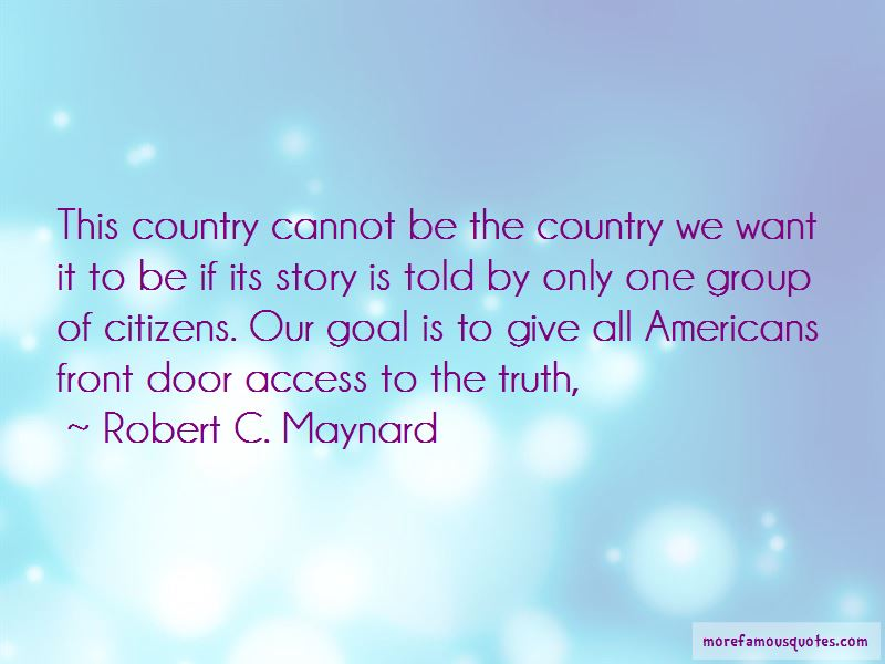Robert C. Maynard Quotes Pictures 3