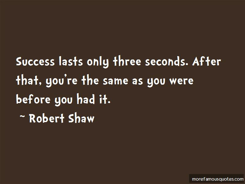 Robert Shaw Quotes Pictures 4