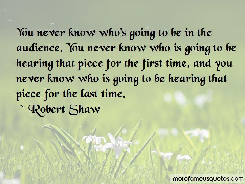 Robert Shaw Quotes