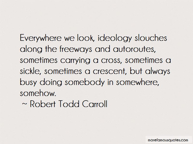Robert Todd Carroll Quotes Pictures 3