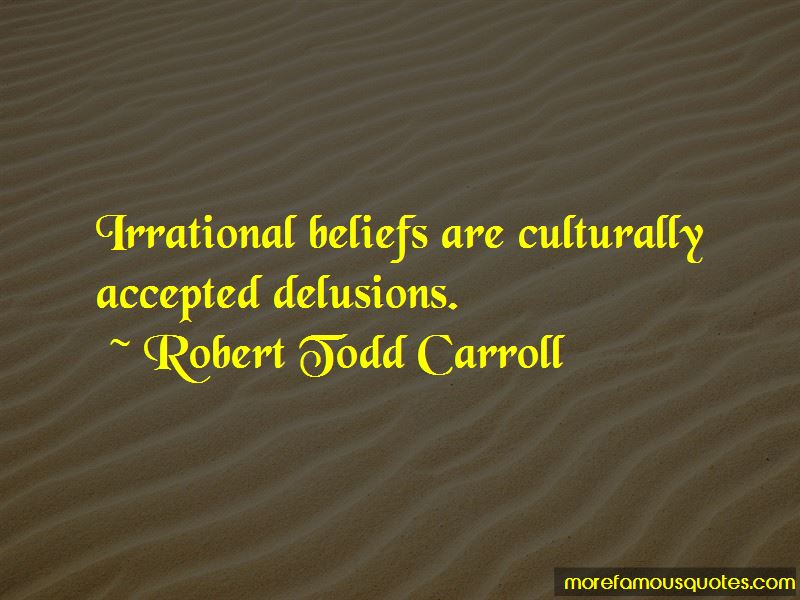 Robert Todd Carroll Quotes Pictures 4
