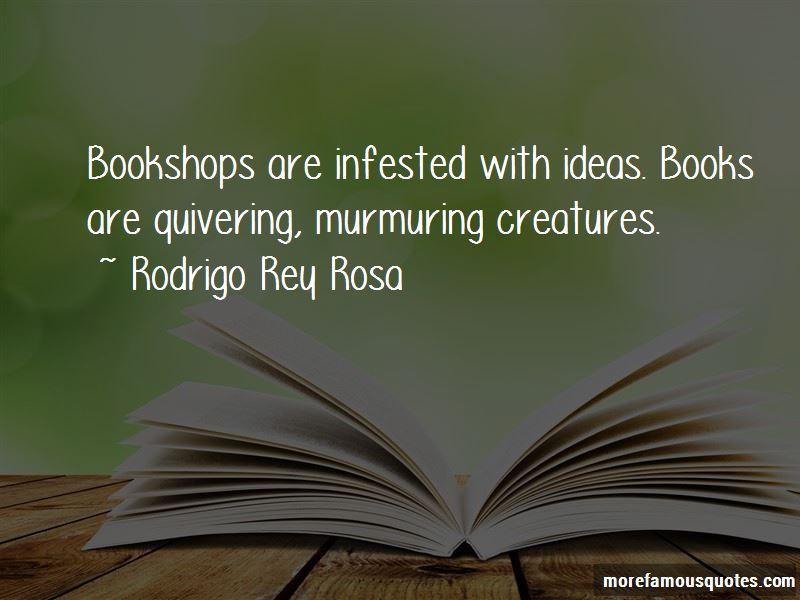 Rodrigo Rey Rosa Quotes Pictures 3