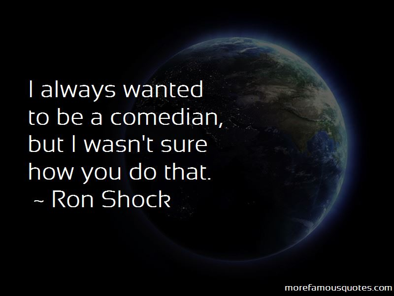 Ron Shock Quotes Pictures 3