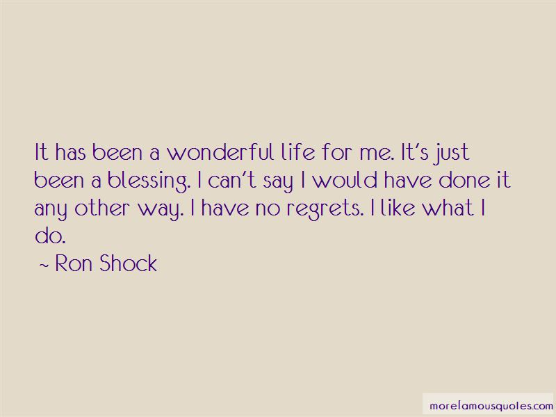 Ron Shock Quotes