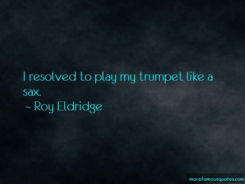 Roy Eldridge Quotes
