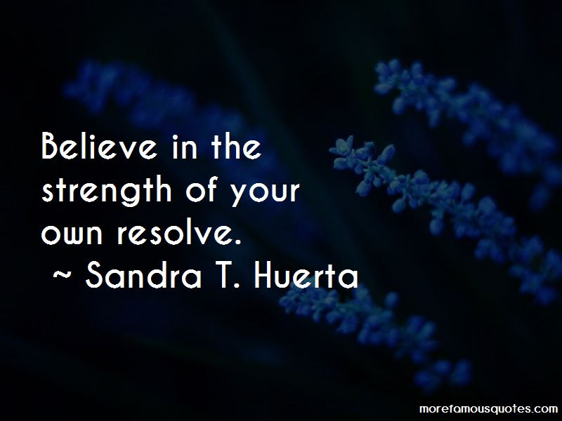 Sandra T. Huerta Quotes
