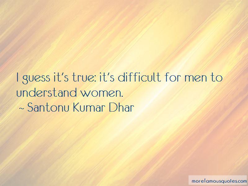 Santonu Kumar Dhar Quotes Pictures 4