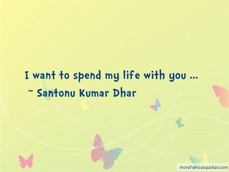 Santonu Kumar Dhar Quotes
