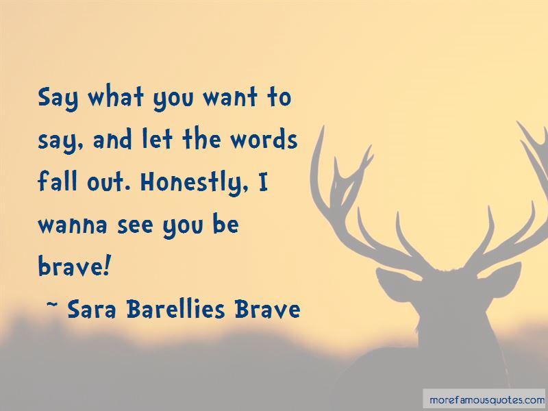 Sara Barellies Brave Quotes