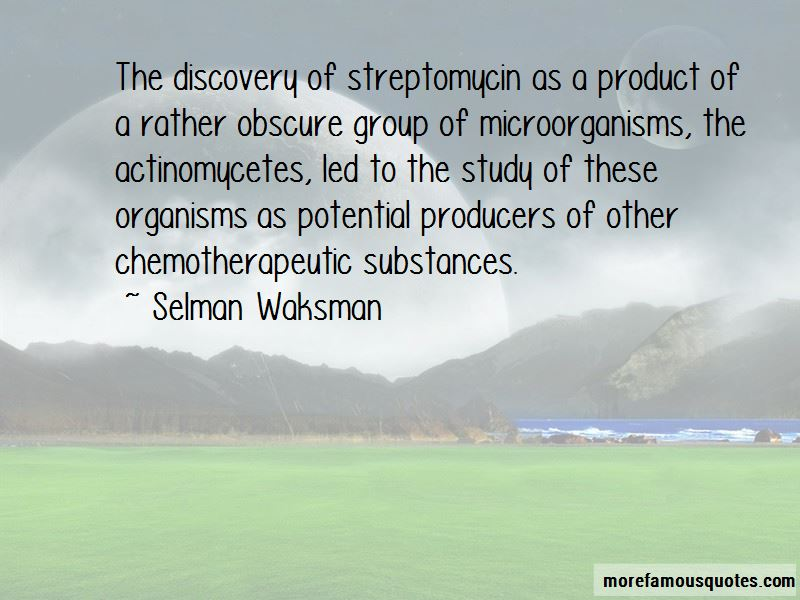 Selman Waksman Quotes Pictures 2