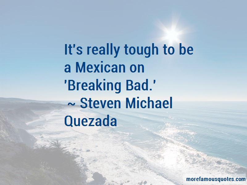 Steven Michael Quezada Quotes Pictures 2