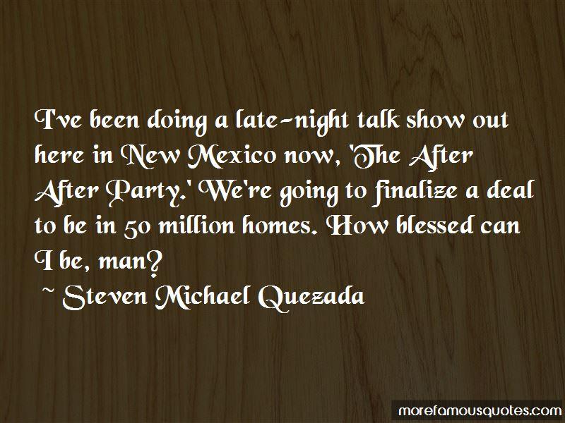 Steven Michael Quezada Quotes Pictures 3