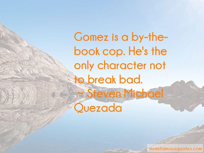 Steven Michael Quezada Quotes Pictures 4