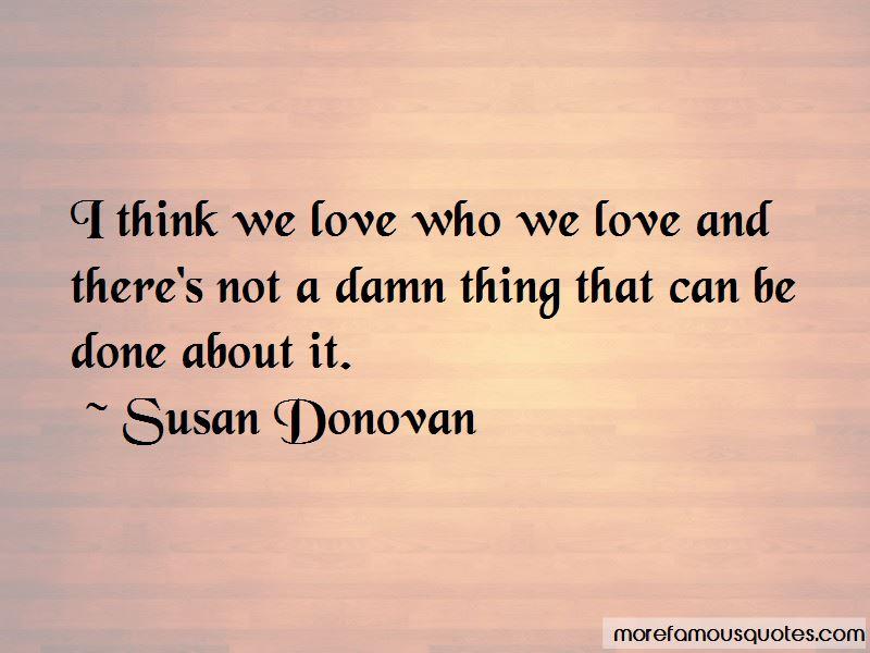 Susan Donovan Quotes Pictures 3
