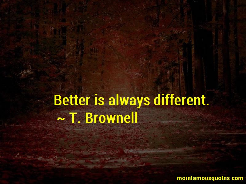 T. Brownell Quotes