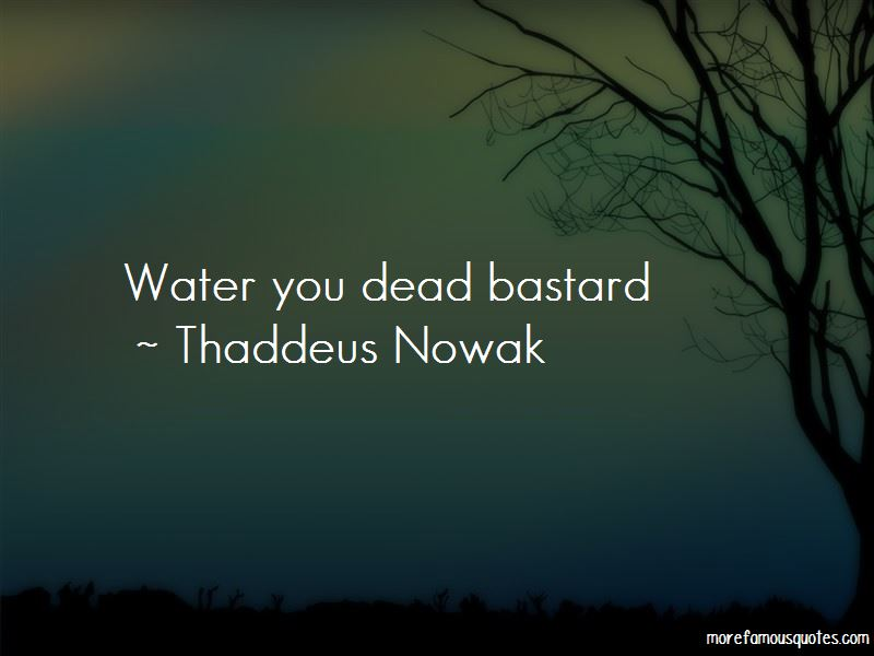 Thaddeus Nowak Quotes Pictures 3