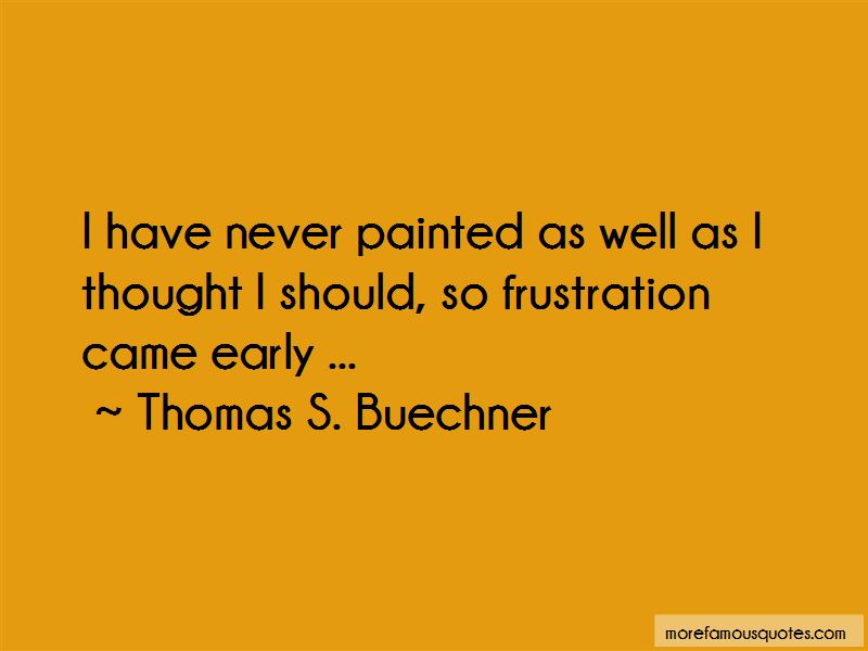Thomas S. Buechner Quotes Pictures 2