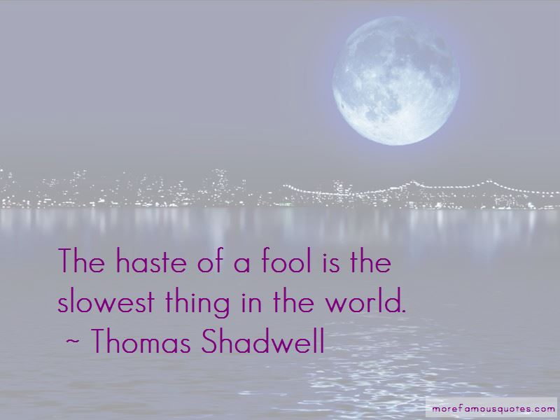 Thomas Shadwell Quotes Pictures 2
