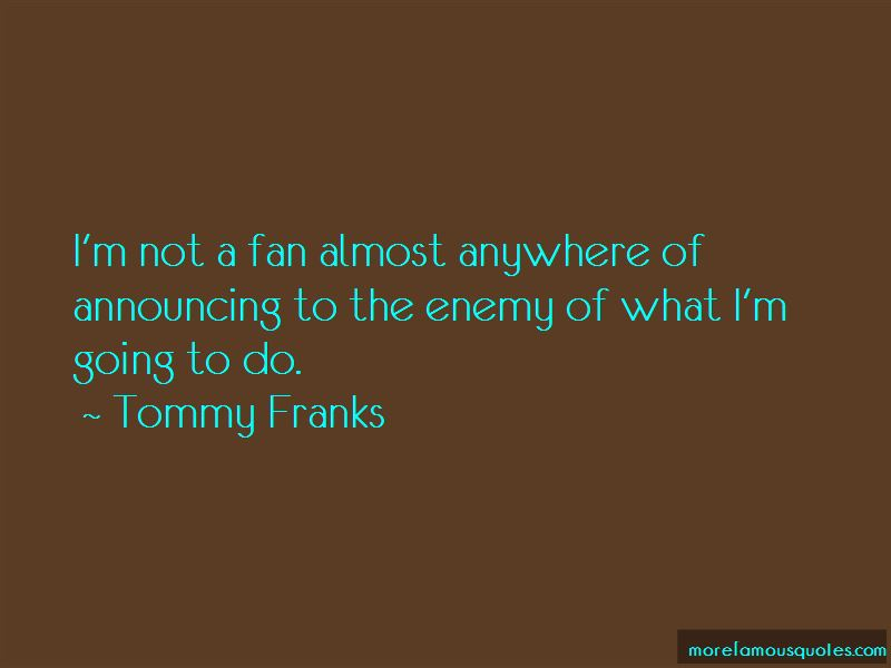 Tommy Franks Quotes Pictures 3