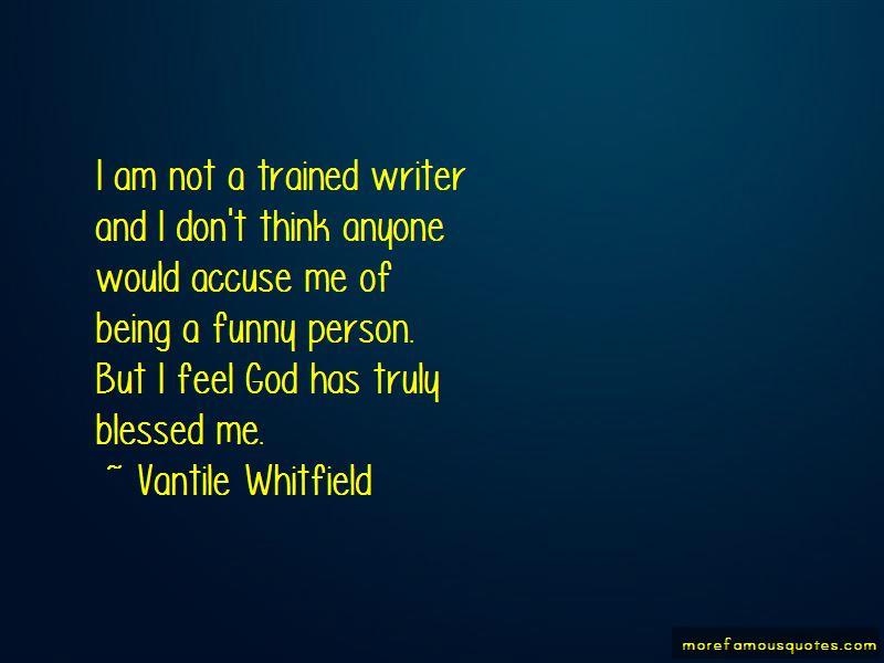Vantile Whitfield Quotes