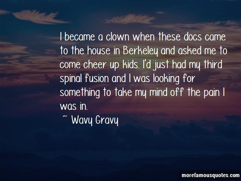 Wavy Gravy Quotes Pictures 2
