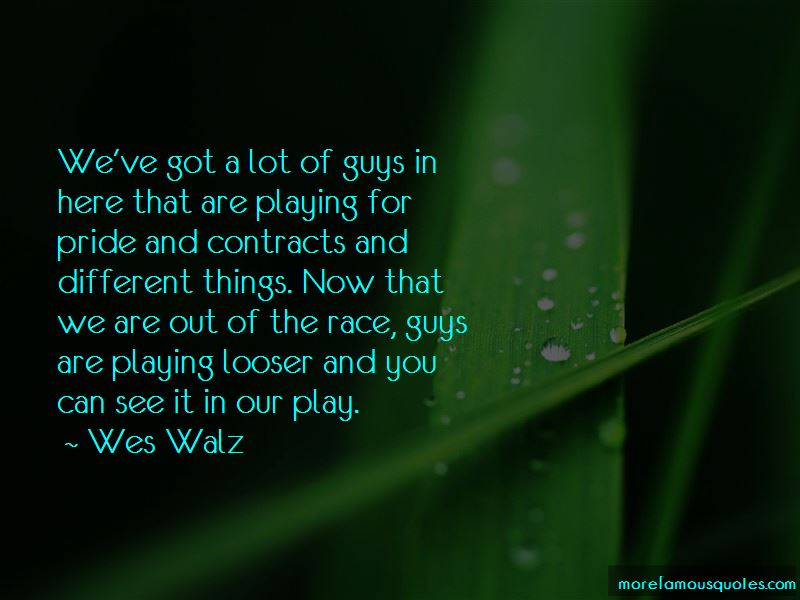 Wes Walz Quotes