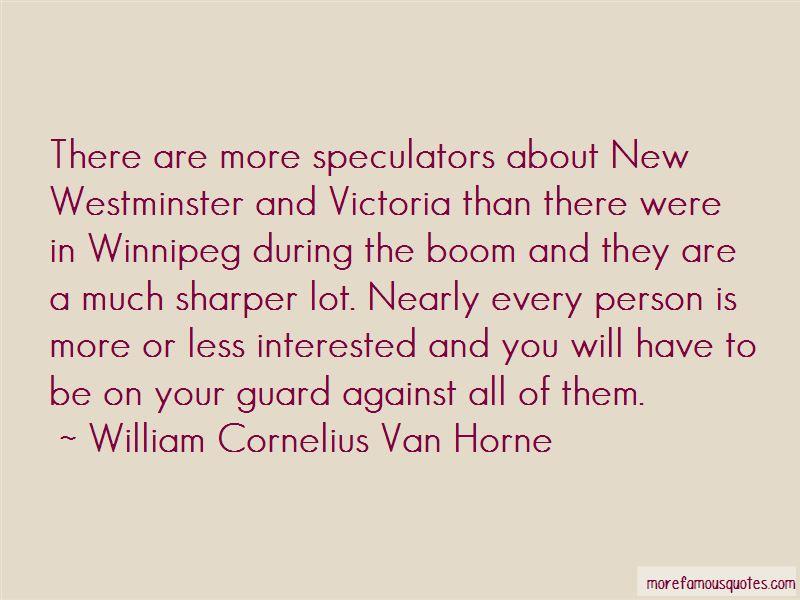 William Cornelius Van Horne Quotes