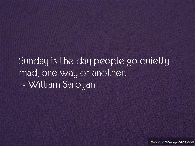 William Saroyan Quotes Pictures 2