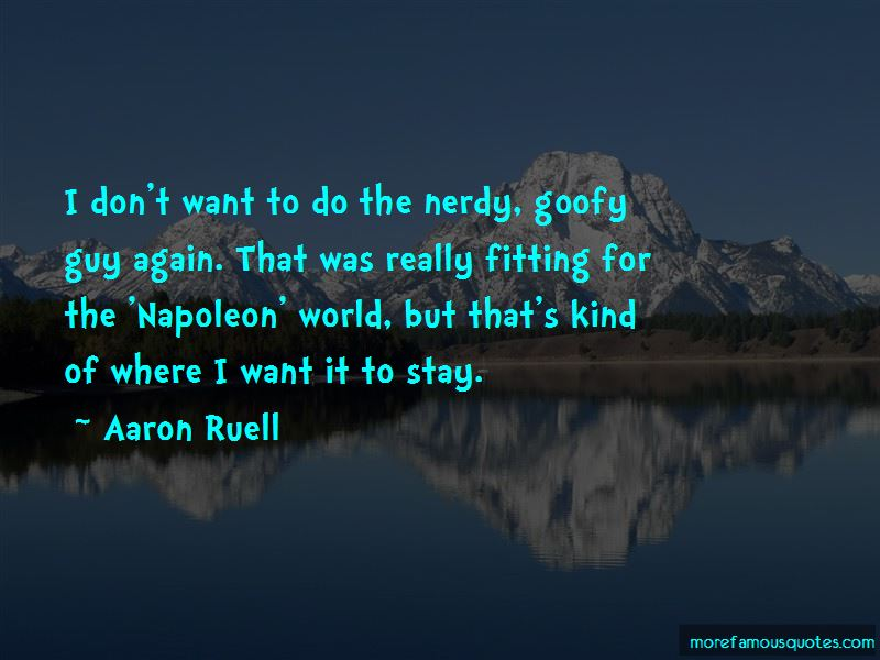 Aaron Ruell Quotes