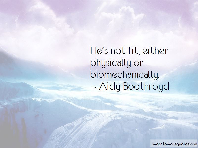 Aidy Boothroyd Quotes Pictures 2