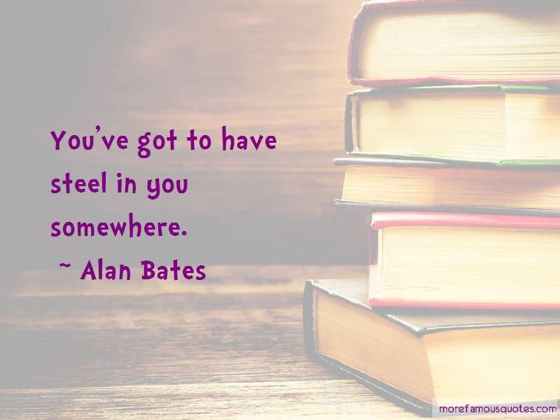 Alan Bates Quotes Pictures 3