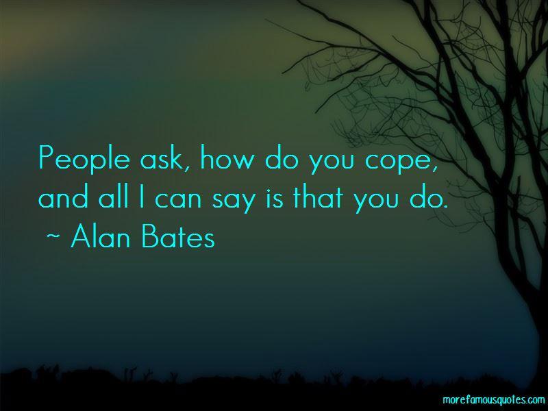 Alan Bates Quotes Pictures 4