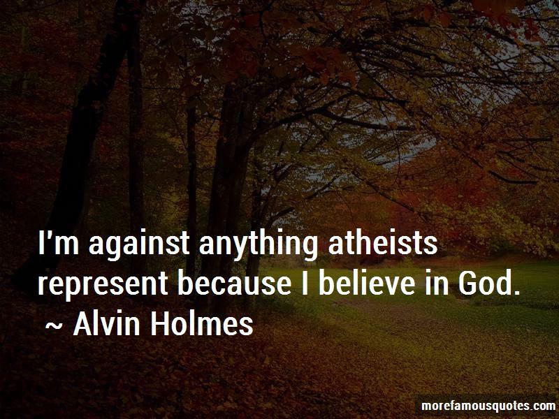 Alvin Holmes Quotes