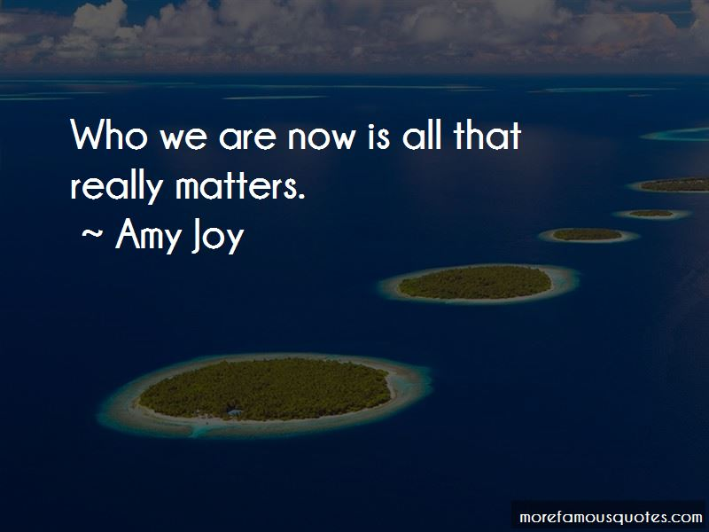 Amy Joy Quotes Pictures 3