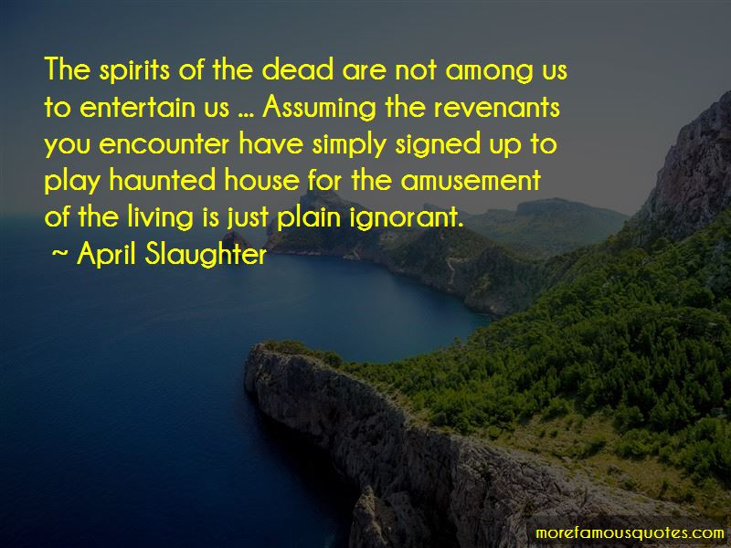 April Slaughter Quotes