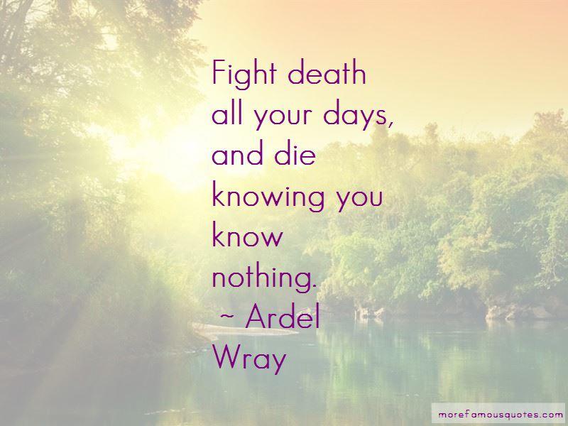 Ardel Wray Quotes