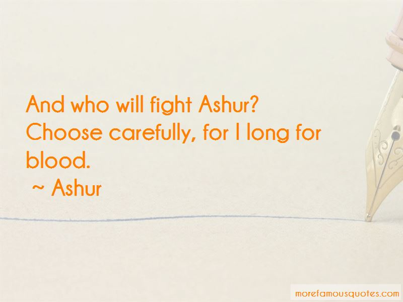 Ashur Quotes Pictures 3
