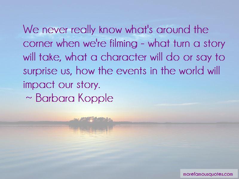 Barbara Kopple Quotes