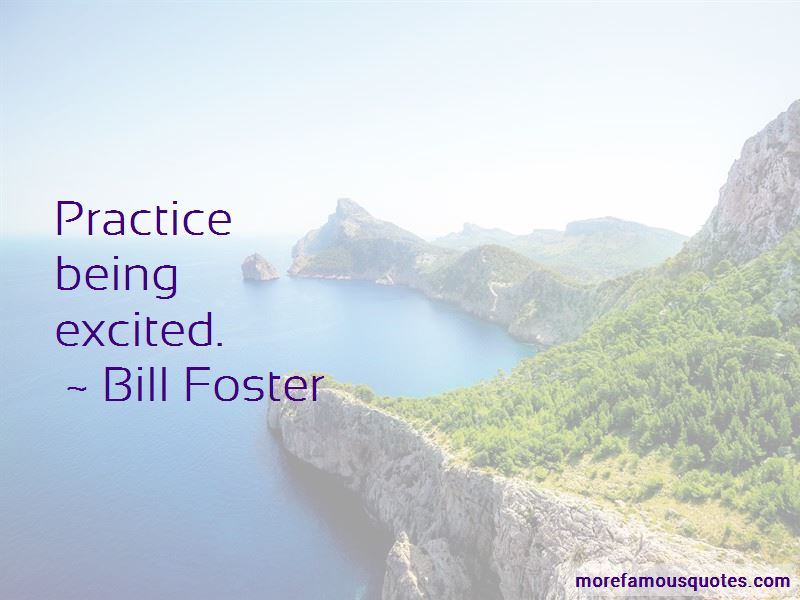 Bill Foster Quotes Pictures 2
