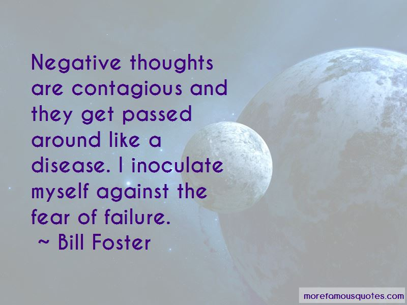 Bill Foster Quotes Pictures 3
