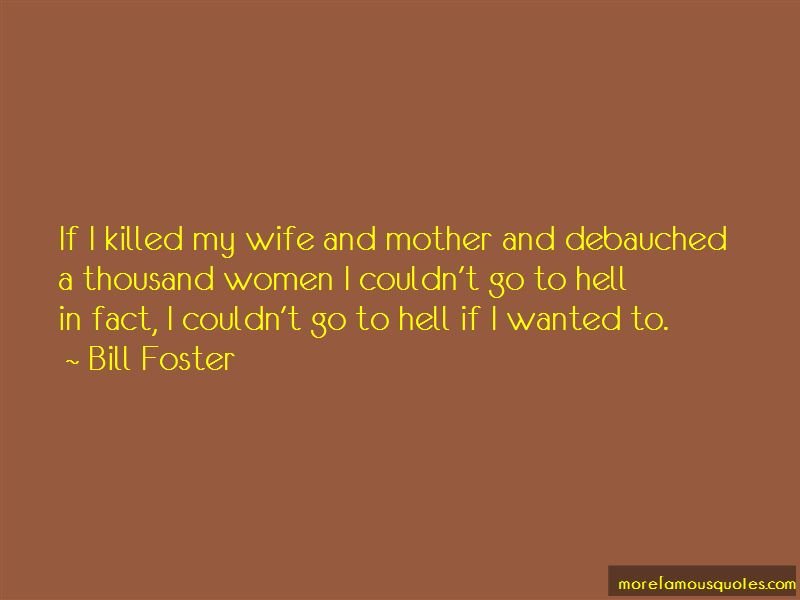 Bill Foster Quotes